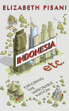 UK cover Indonesia Etc. - Exploring the Improbable Land by Elizabeth Pisani from Granta UK